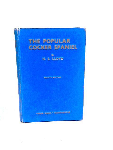 The Popular Cocker Spaniel By H. S. Lloyd