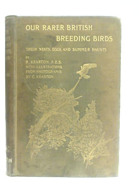 Our Rarer British Breeding Birds By Richard Kearton
