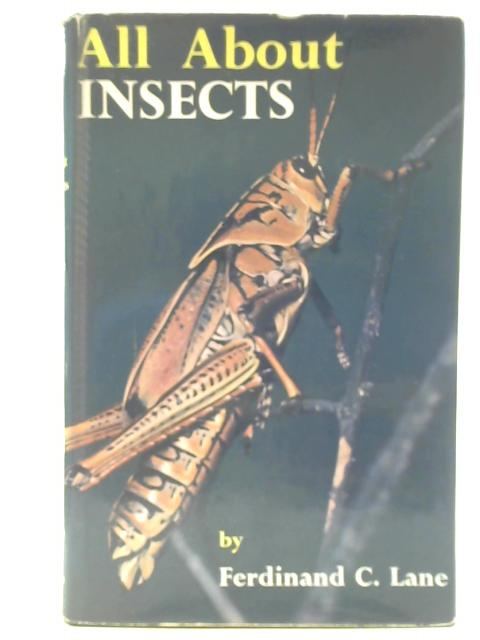All About Insects By Ferdinand C. Lane