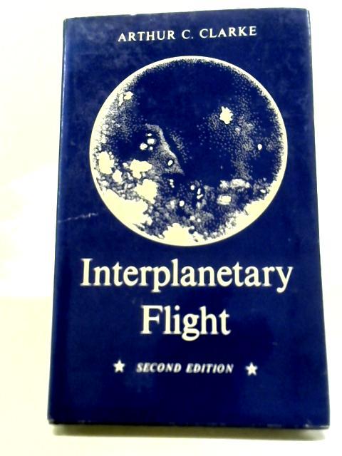Interplanetary Flight By Arthur Charles Clarke