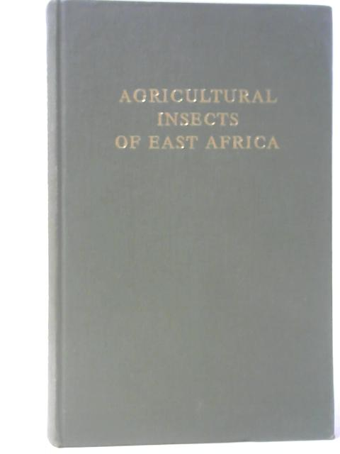 Agricultural Insects Of East Africa By R H Le Pelley