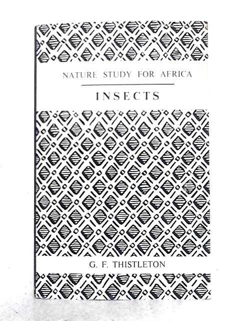Nature Study for Africa: Insects Book I By G.F. Thistleton