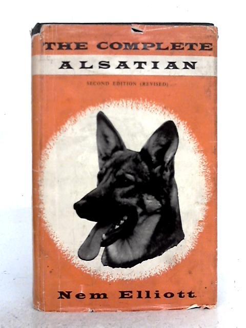 The Complete Alsatian By Nem Elliott