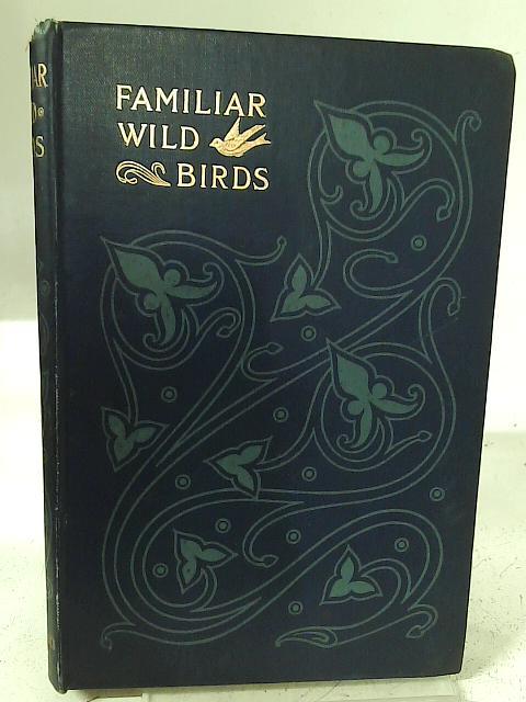 Familiar Wild Birds First Series By W. Swaysland