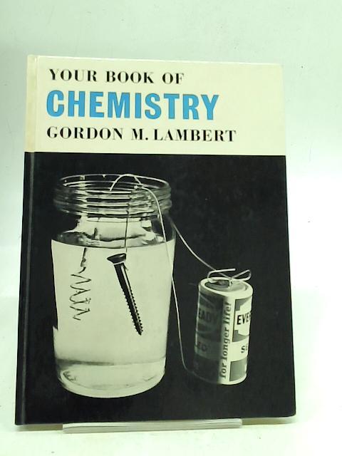Your Book of Chemistry By Gordon M. Lambert