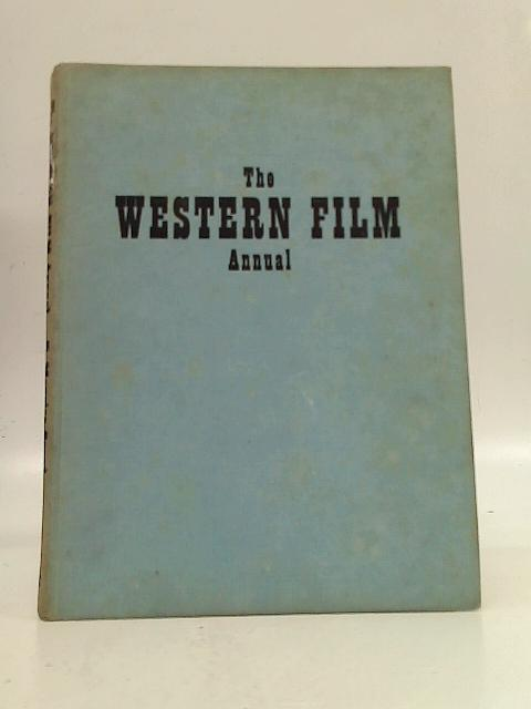 The Western Film Annual By Compiled &  F. Maurice Speed