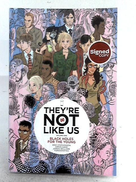 They're Not Like Us Volume 1: Black Holes for the Young By Eric Stephenson