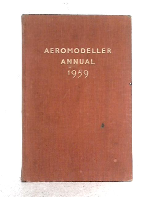 Aeromodeller Annual 1959-60 By D.J. Laidlaw-Dickson, C.S. Rushbrooke