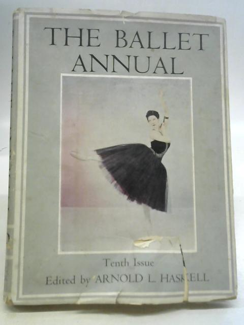 The Ballet Annual 10th Issue By Arnold Haskell