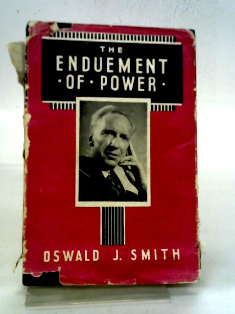 The Enduement of Power By Oswald J Smith