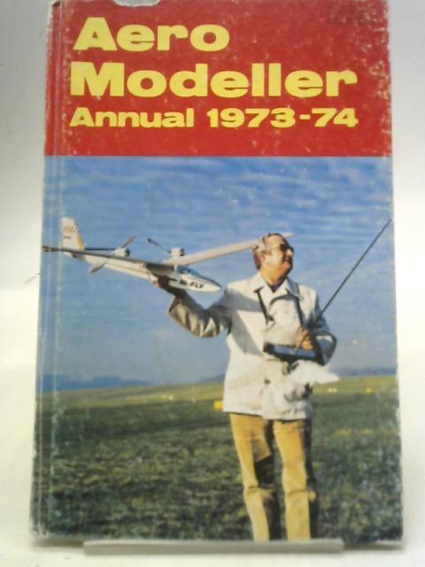 Aeromodeller Annual 1973-74 By R G Moulton
