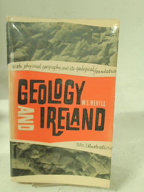 Geology and Ireland By W. E. Nevill
