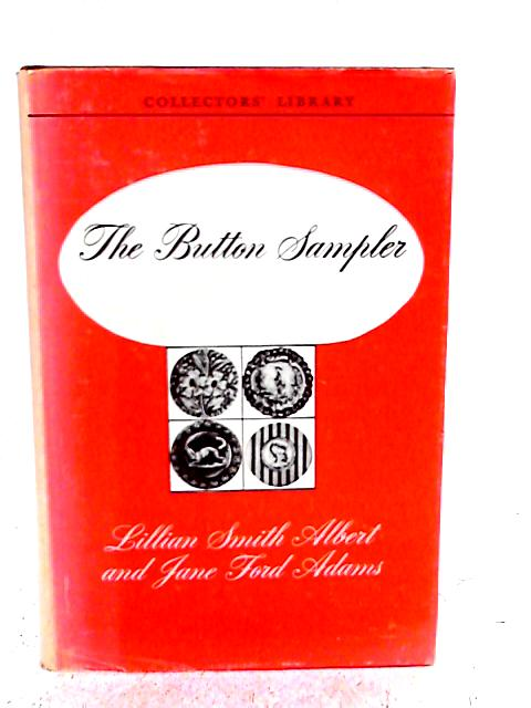 The Button Sampler By Lillian Smith Albert and Jane Ford Adams