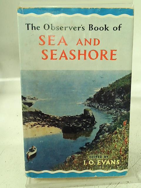 The Observer's Book of Sea & Seashore No.31 By I. O. Evans (ed)