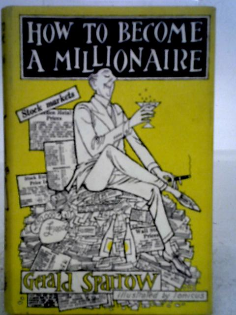 How to Become a Millionaire By Gerald Sparrow