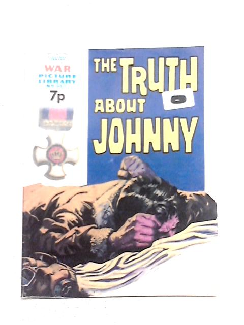 The Truth About Johnny (No. 940) By War Picture Library