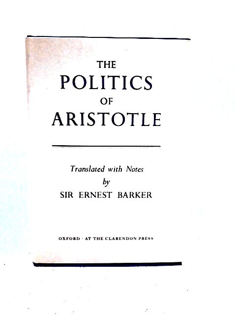 The Politics of Aristotle By Ernest Barker