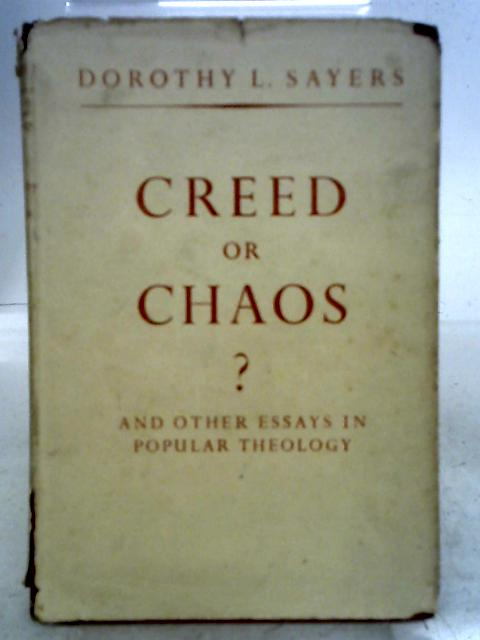 Creed or Chaos? By Dorothy L. Sayers