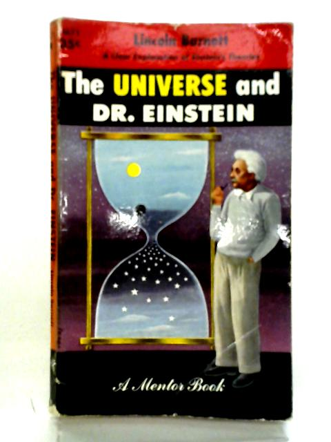 The Universe and Dr. Einstein By Lincoln Barnett