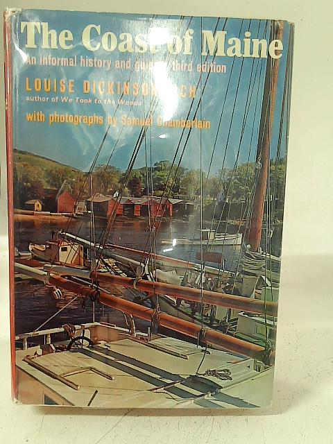 The Coast Of Maine: An Informal History By Louise Dickinson Rich