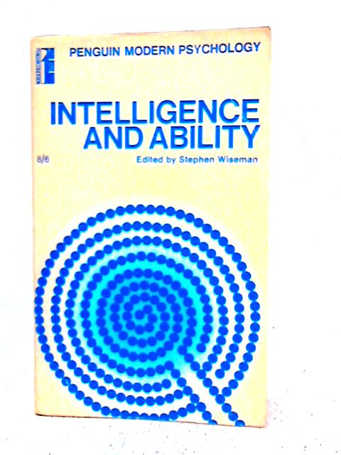 Intelligence and Ability: Selected Readings By Stephen Wiseman