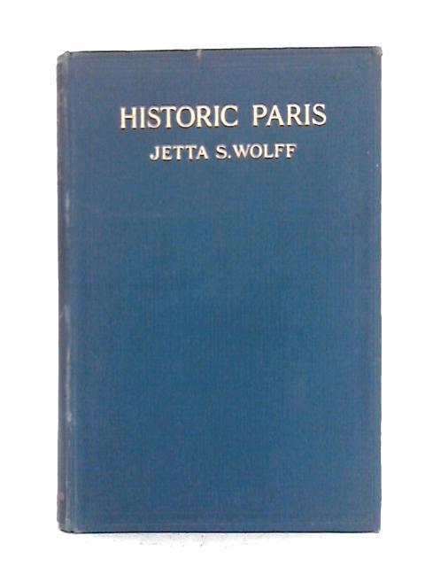 Historic Paris By Jetta S. Wolff