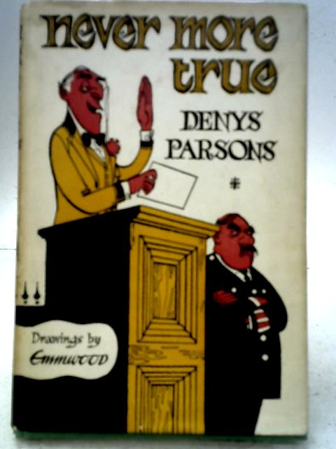 Never More True By Denys Parsons