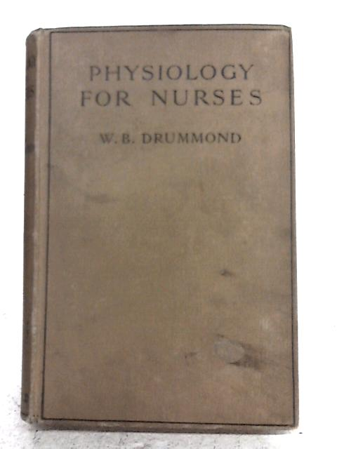 Physiology for Nurses By W. B. Hummond