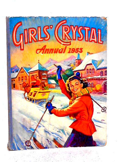 Girls' Crystal Annual 1953 By Various