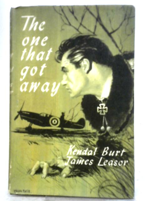 The One That Got Away By Kendal Burt and James Leasor