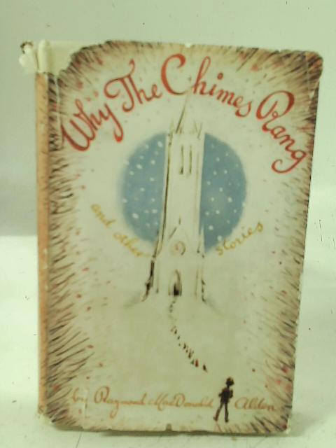 Why The Chimes Rang, and other stories By Raymond Macdonald Alden