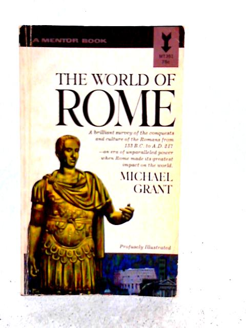 The World of Rome By Michael Grant