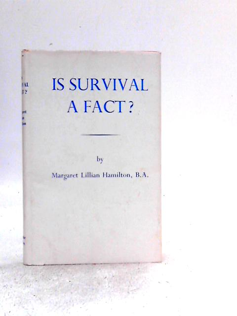 Is survival a fact? By Margaret Lillian Hamilton