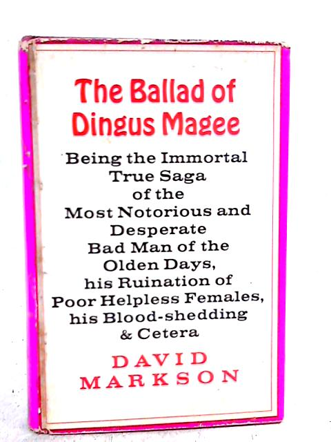 The Ballad of Dingus Magee By David Markson