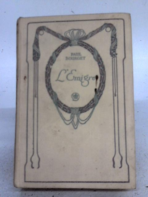 L'Emigre By Paul Bourget