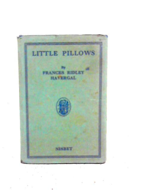 Little Pillows By Frances Ridley Havergal