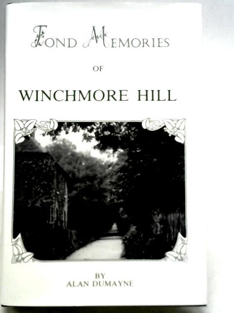 Fond Memories of Winchmore Hill By Alan Dumayne