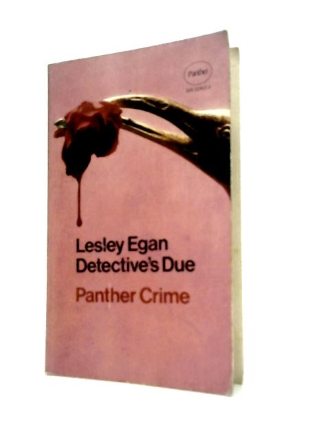 Detective's Due By Lesley Egan
