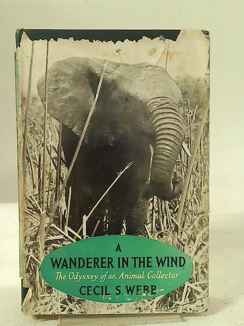 A Wanderer in the Wind By Cecil S Webb