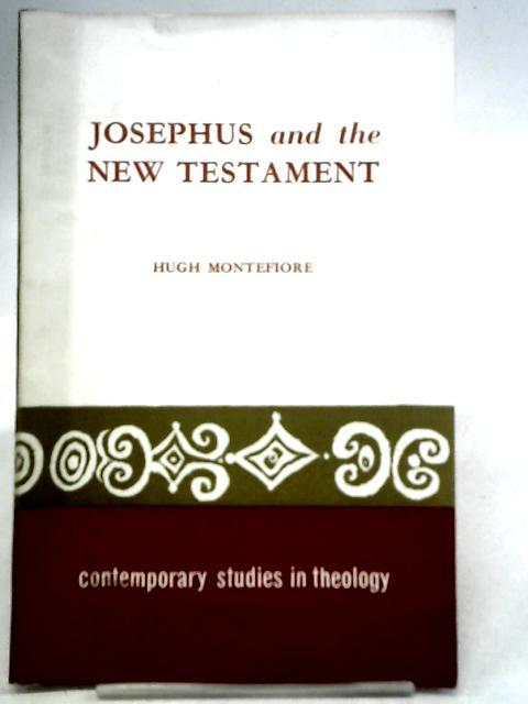 Josephus and The New Testament By H Montefiore