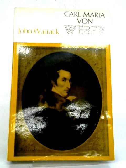 Carl Maria Von Weber By John Warrack