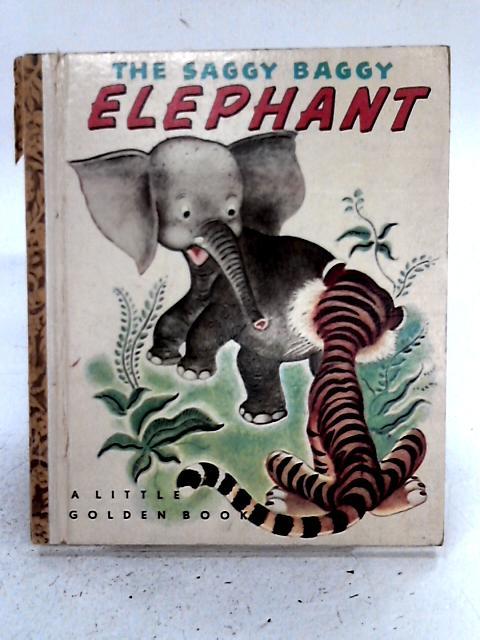 The Saggy Baggy Elephant. By K. & B. Jackson