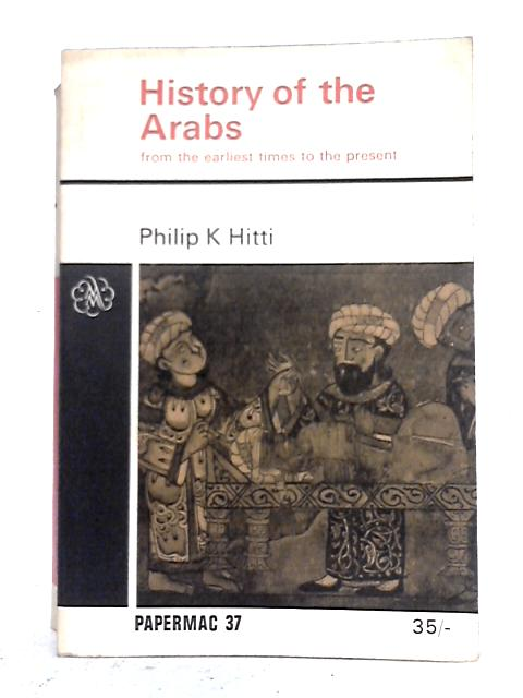 History of the Arabs By P.K. Hitti
