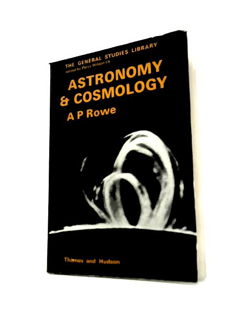 Astronomy & Cosmology By A. P.Rowe