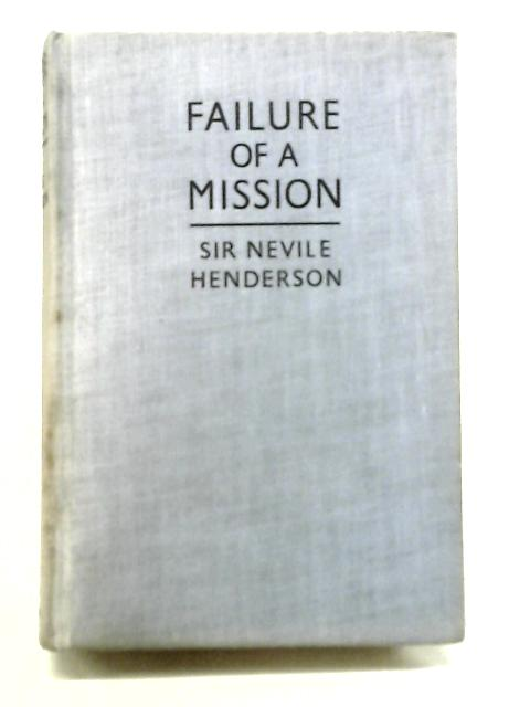 Failure Of A Mission By Nevile Henderson