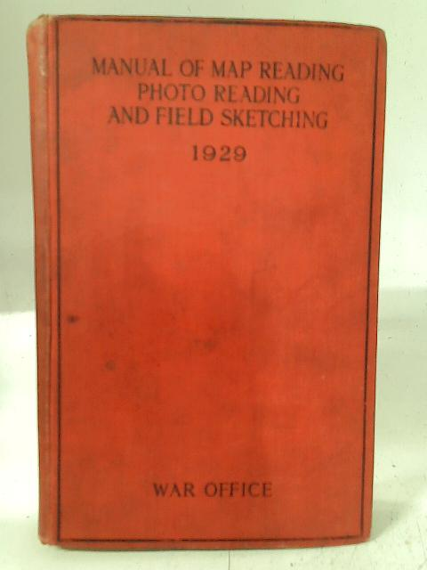 Manual of Map Reading, Photo Reading, and Field Sketching By The War Office