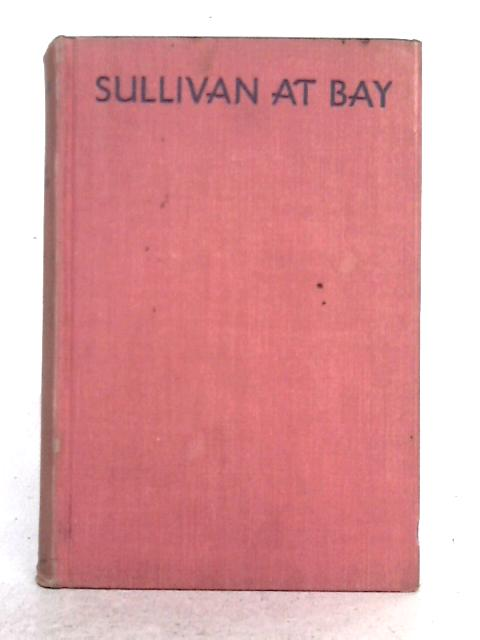 Sullivan at Bay By Frank Sullivan