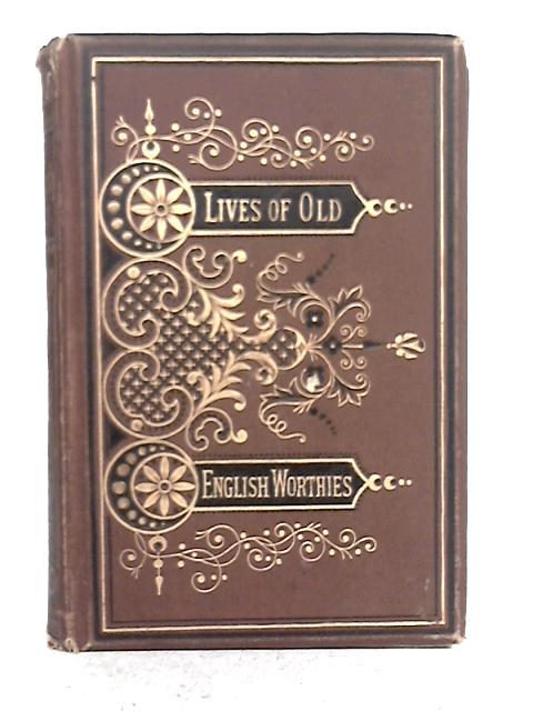 Lives of Old English Worthies Before the Conquest By W. H. Davenport Adams