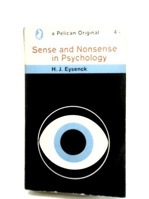 Sense and Nonsence in Psychology By H.J. Eysenck