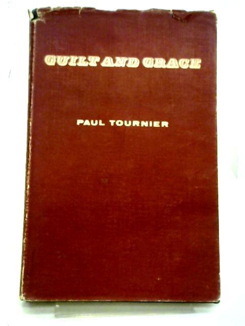 Guilt And Grace: A Psychological Study By Paul Tournier